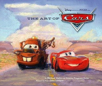 The Art of Cars - Wallis, Michael, and Wallis, Suzanne Fitgerald, and Lasseter, John (Foreword by)