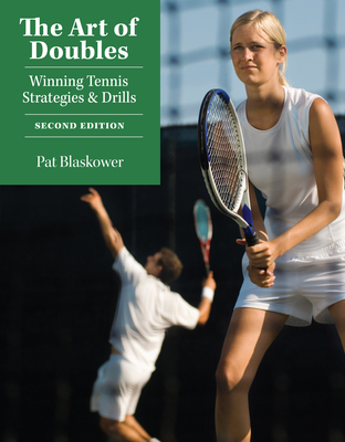 The Art of Doubles: Winning Tennis Strategies & Drills - Blaskower, Pat