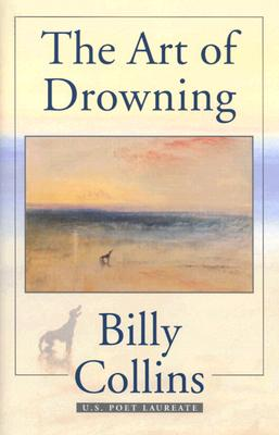 The Art of Drowning - Collins, Billy, Professor