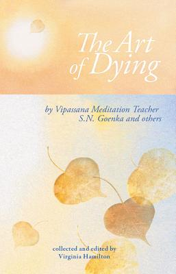 The Art of Dying - Goenka, S N, and Hamilton, Virginia (Editor)