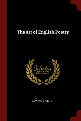 The Art of English Poetry - Bysshe, Edward