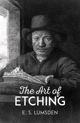 The Art of Etching - Lumsden, E S