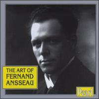 The Art of Fernand Ansseau - Fanny Heldy (soprano); Fernand Ansseau (tenor); Helene Sadoven (mezzo-soprano); Tilkin Servais (baritone)