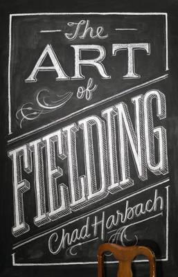 The Art of Fielding - Harbach, Chad