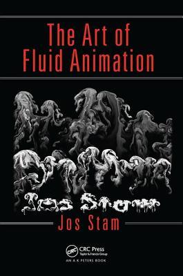 The Art of Fluid Animation - Stam, Jos
