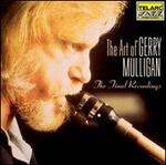 The Art of Gerry Mulligan: The Final Recordings