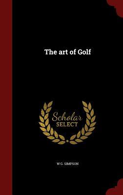 The Art of Golf - Simpson, W G