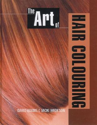 The Art of Hair Colouring book by David Adams, PhD, Jacki Wadeson ...