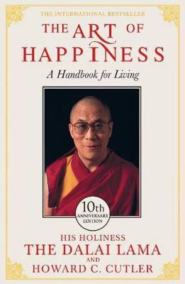 The Art of Happiness: A Handbook for Living - The Dalai Lama, His Holiness, and Cutler, Howard C.