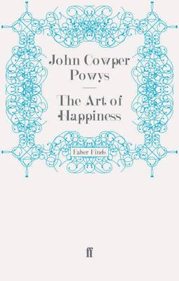 The Art of Happiness - Powys, John Cowper