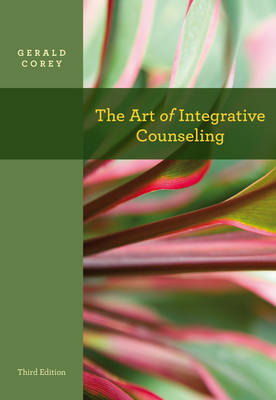 The Art of Integrative Counseling - Corey, Gerald
