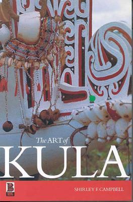 The Art of Kula - Campbell, Shirley F