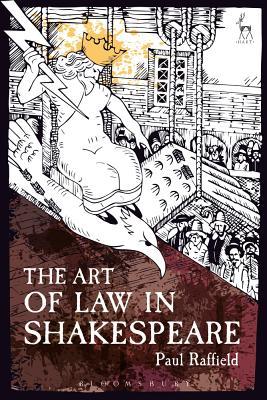 The Art of Law in Shakespeare - Raffield, Paul