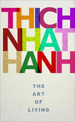 The Art of Living - Hanh, Thich Nhat
