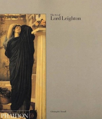 The Art of Lord Leighton - Newall, Christopher