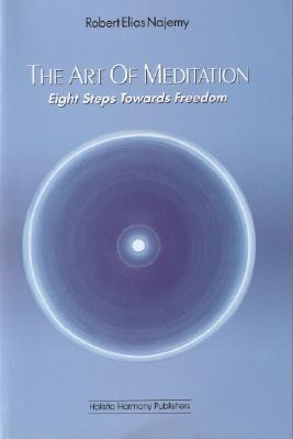 The Art of Meditation: Eight Steps Towards Freedom - Najemy, Robert Elias