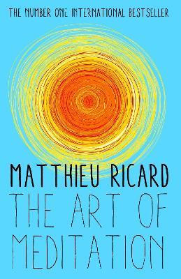 The Art of Meditation - Kohn, Sherab Chodzin (Translated by), and Ricard, Matthieu