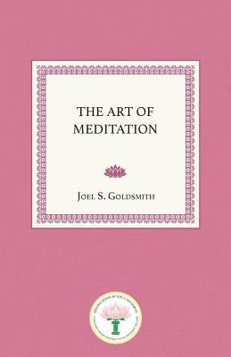 The Art of Meditation - Goldsmith, Joel S