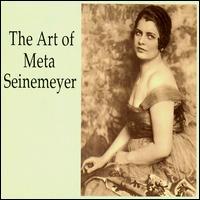 The Art of Meta Seinemeyer - Curt Taucher (vocals); Emanuel List (vocals); Grete Merrem-Nikisch (vocals); Helene Jung (vocals); Ivar Andrésen (vocals);...