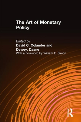 The Art of Monetary Policy - Daane, Dewey (Editor), and Colander, David (Editor)