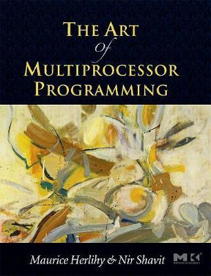 The Art of Multiprocessor Programming - Herlihy, Maurice, and Shavit, Nir