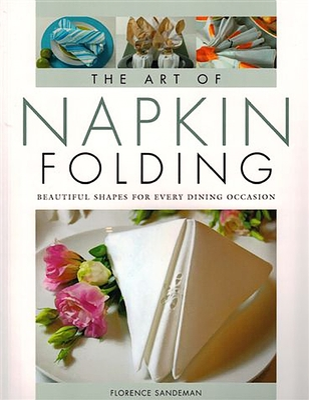 The Art of Napkin Folding - Sandeman, Florence