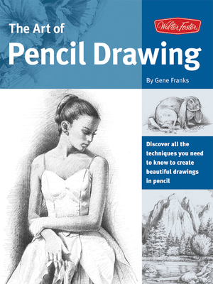 The Art of Pencil Drawing - Franks, Gene