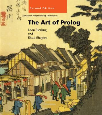 The Art of PROLOG, 2nd Edition: Advanced Programming Techniques - Sterling, Leon, and Shapiro, Ehud (Editor)