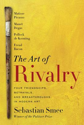 https://www2.alibris-static.com/the-art-of-rivalry-four-friendships-betrayals-and-breakthroughs-in-modern-art/isbn/9780812994803_l.jpg