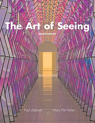 The Art of Seeing - Zelanski, Paul J, and Fisher, Mary Pat