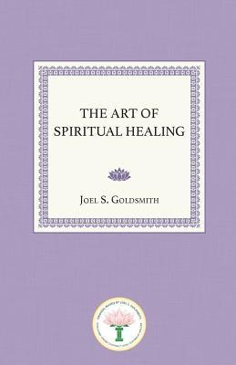 The Art of Spiritual Healing - Goldsmith, Joel S