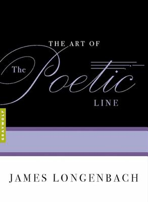 The Art of the Poetic Line - Longenbach, James