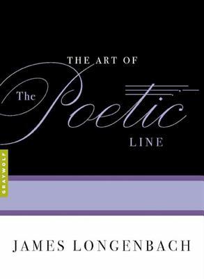 The Art of the Poetic Line - Longenbach, James