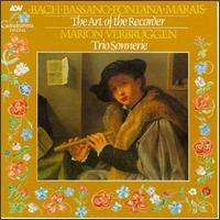 The Art of the Recorder - Marion Verbruggen (recorder); Mitzi Meyerson (organ); Mitzi Meyerson (harpsichord); Monica Huggett (violin);...