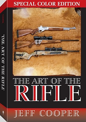 The Art of the Rifle: Special Color Edtion - Cooper, Jeff