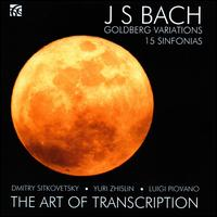 The  Art of Transcription: J.S. Bach Goldberg Variations, 15 Sinfonias - Dmitry Sitkovetsky (violin); Luigi Piovano (cello); Yuri Zhislin (viola)