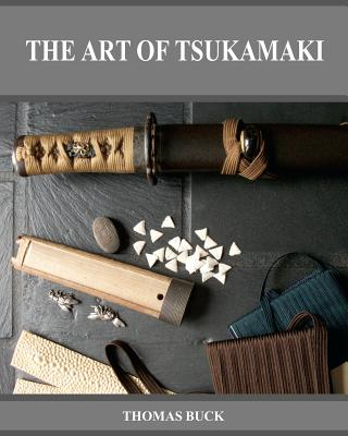 The Art of Tsukamaki - Buck, Thomas L