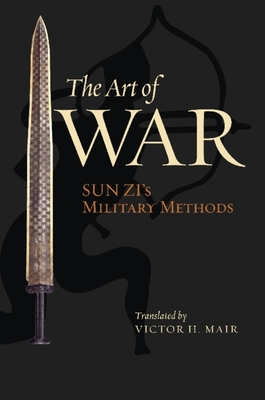 The Art of War: Sun Zi's Military Methods - Zi, Sun, and Mair, Victor (Translated by)