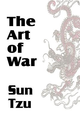 The Art of War - Tzu, Sun, and Giles, Lionel, Professor (Translated by)