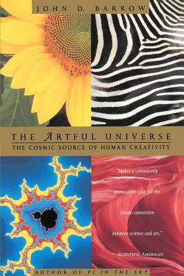The Artful Universe: The Cosmic Source of Human Creativity - Barrow, John D