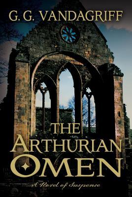 The Arthurian Omen - Vandagriff, G G