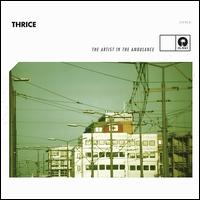 The Artist in the Ambulance - Thrice