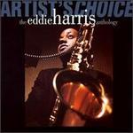 The Artist's Choice: The Eddie Harris Anthology