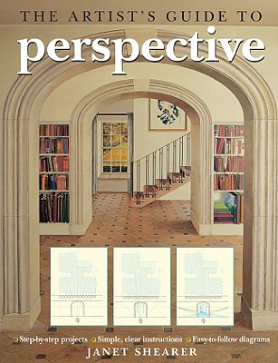 The Artist's Guide to Perspective - Shearer, Janet