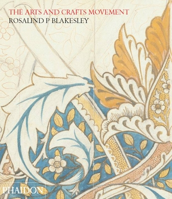 The Arts & Crafts Movement - Blakesley, Rosalind P