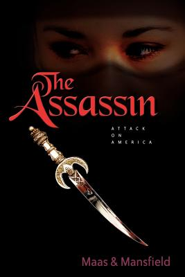 The Assassin: Attack on America - Mansfield, Robert N, Dr., PhD, and Maas, Randy