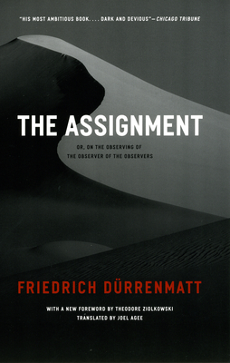 The Assignment: Or, on the Observing of the Observer of the Observers - Durrenmatt, Friedrich