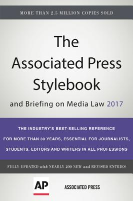The Associated Press Stylebook 2017: and Briefing on Media Law - Associated Press