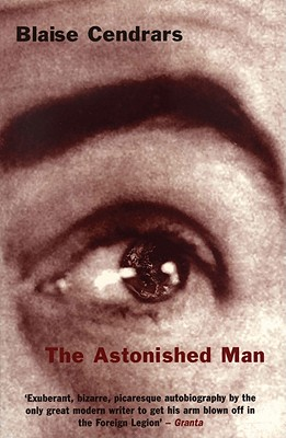 The Astonished Man - Cendrars, Blaise