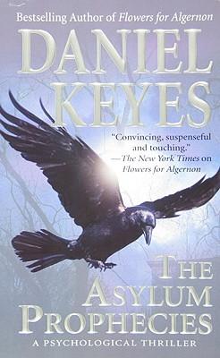 The Asylum Prophecies - Keyes, Daniel